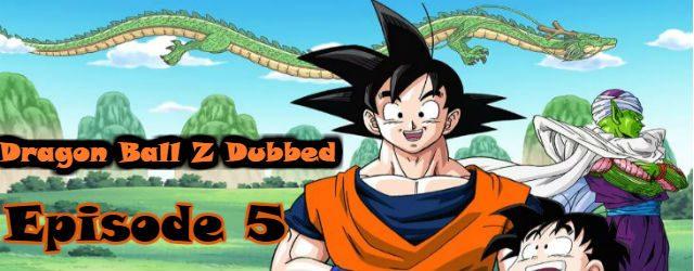 dragon ball z episode 5 english dubbed
